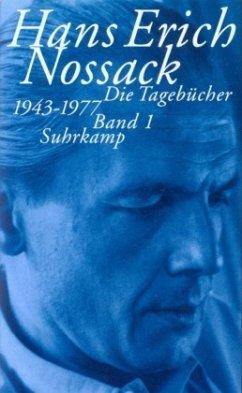 Die Tagebücher 1943 - 1977 - Nossack, Hans Erich