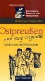 Ostpreußen und seine Originale in Anekdoten und Histörchen
