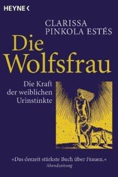 Die Wolfsfrau - Estés, Clarissa Pinkola