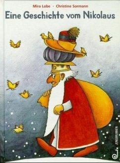 Eine Geschichte vom Nikolaus - Lobe, Mira; Sormann, Christine