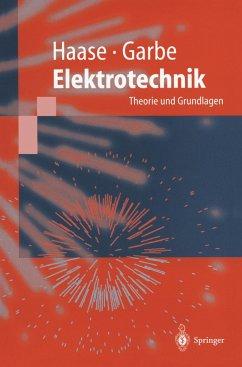 Elektrotechnik - Haase, Helmut; Garbe, Heyno