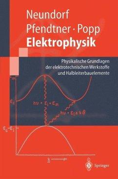 Elektrophysik - Neundorf, Dörte; Pfendtner, Reinhard; Popp, Hanns-Peter