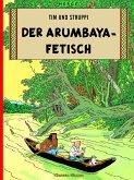 Der Arumbaya-Fetisch / Tim und Struppi Bd.5