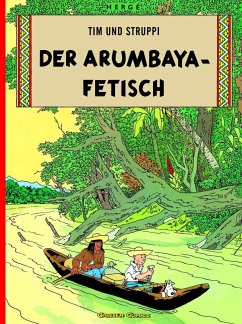 Der Arumbaya-Fetisch / Tim und Struppi Bd.5 - Herge