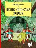 König Ottokars Zepter / Tim und Struppi Bd.7