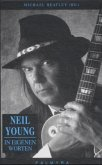 Neil Young, In eigenen Worten