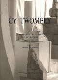1946-1997 / Cy Twombly, Catalogue Raisonne of Sculpture Vol.1