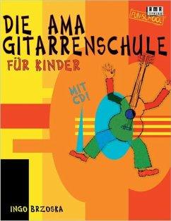 Die AMA Gitarrenschule für Kinder, m. CD-Audio
