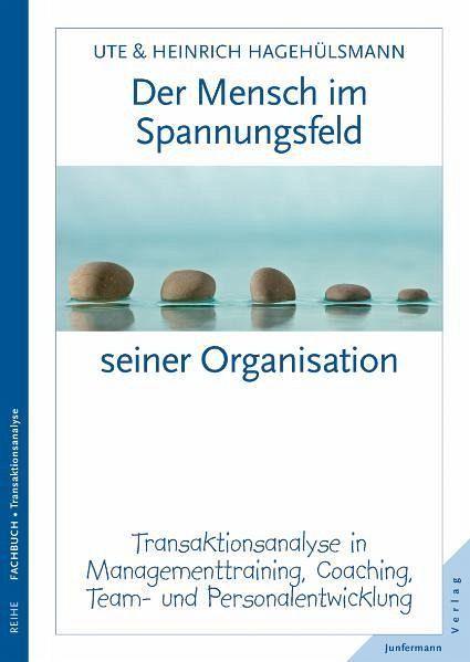 Der Mensch im Spannungsfeld seiner Organisation - Hagehülsmann, Ute; Hagehülsmann, Heinrich