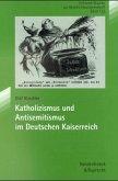 Katholizismus und Antisemitismus im Deutschen Kaiserreich