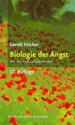 Biologie der Angst - Hüther, Gerald