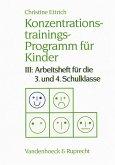 Konzentrationstrainings-Programm für Kinder III. 3. und 4. Schulklasse
