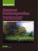 Ratgeber Amanos Naturaquarien