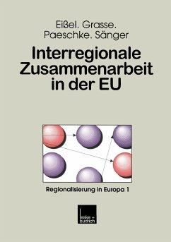Interregionale Zusammenarbeit in der EU - Eißel, Dieter; Grasse, Alexander; Paeschke, Björn; Sänger, Ralf