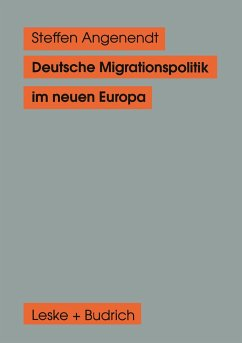 Deutsche Migrationspolitik im neuen Europa