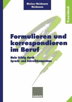 Formulieren und korrespondieren im Beruf - Mielow-Weidmann, Ute; Weidmann, Paul