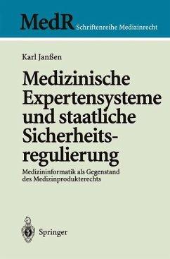 Medizinische Expertensysteme und staatliche Sicherheitsregulierung - Janßen, Karl