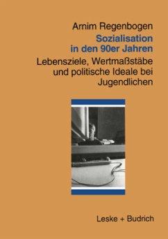 Sozialisation in den 90er Jahren - Regenbogen, Arnim