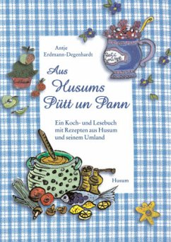 Aus Husums Pütt un Pann - Erdmann-Degenhardt, Antje