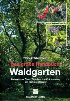 Das große Handbuch Waldgarten - Whitefield, Patrick