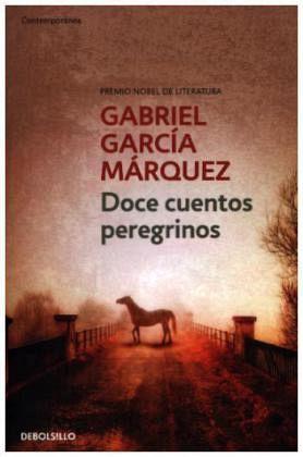 Doce cuentos peregrinos von gabriel garc a m rquez buch for Cuentos de gabriel garcia marquez