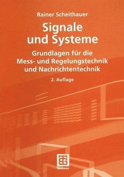 RAINER SCHEITHAUER JÜRGEN MEINS HERMANN WEIDENFELLER - Signale und Systeme: Grundlagen für die Messtechnik, Regelungstechnik und Nachrichtentechnik