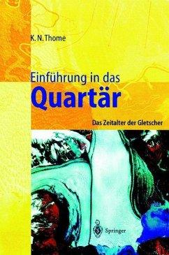 Einführung in das Quartär - Thome, Karl N.