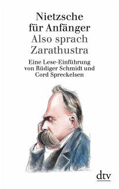 Nietzsche für Anfänger: Also sprach Zarathustra - Schmidt, Rüdiger; Spreckelsen, Cord