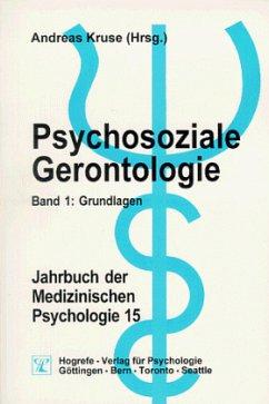 Psychosoziale Gerontologie / Jahrbuch der Medizinischen Psychologie Bd.15, Tl.1