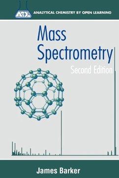 Mass Spectrometry - Barker, J.; Barker, James