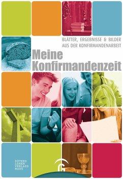 Meine Konfirmandenzeit - Maser, Hans G.; Reimer, Hans H.