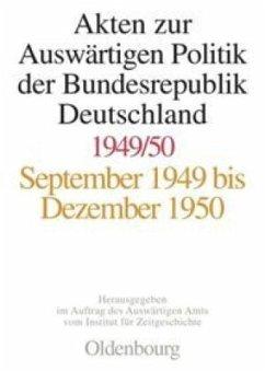 Akten zur Auswärtigen Politik der Bundesrepublik Deutschland 1949-1950 - Blasius, Rainer A.