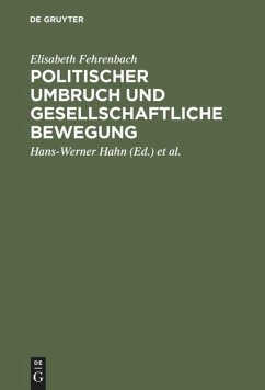 Politischer Umbruch und gesellschaftliche Bewegung - Fehrenbach, Elisabeth