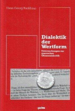 Dialektik der Wertform - Backhaus, Hans-Georg