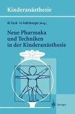 Neue Pharmaka und Techniken in der Kinderanästhesie