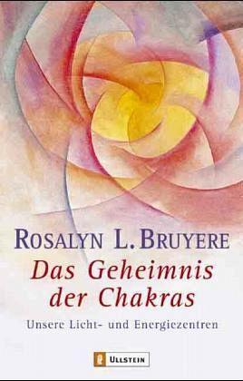 Das Geheimnis der Chakras - Bruyere, Rosalyn L.