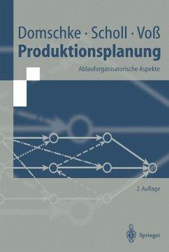 Produktionsplanung - Domschke, Wolfgang; Scholl, Armin; Voß, Stefan