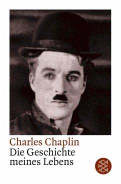 Die Geschichte meines Lebens - Chaplin, Charles