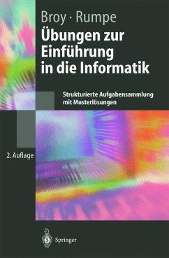 Übungen zur Einführung in die Informatik - Broy, Manfred; Rumpe, Bernhard