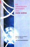Die gnostischen Mysterien der Pistis Sophia