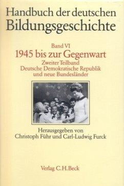 1945 bis zur Gegenwart / Handbuch der deutschen Bildungsgeschichte, 6 Bde. Bd.6/2, Tl.2 - Führ, Christoph / Furck, Carl-Ludwig (Hgg.)