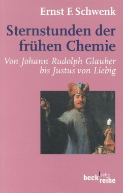 Sternstunden der frühen Chemie - Schwenk, Ernst F.