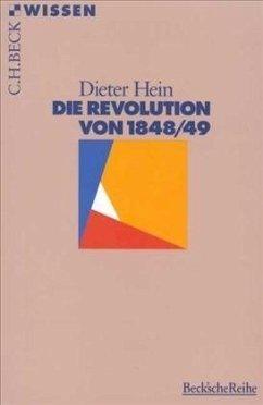 Die Revolution von 1848/49 - Hein, Dieter