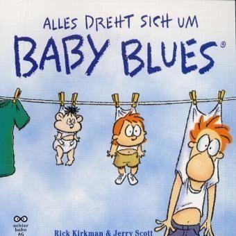Alles dreht sich um Baby Blues - Kirkman, Rick; Scott, Jerry