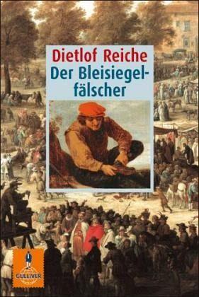 Der Bleisiegelfälscher - Reiche, Dietlof