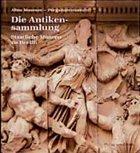 Die Antikensammlung: Altes Museum, Pergamonmuseum - Scholl, Andreas / Platz, Gertrud (Hgg.)