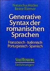 Generative Syntax der romanischen Sprachen - Müller, Natascha; Riemer, Beate