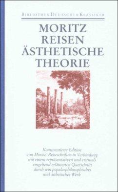 Schriften zur Popularphilosophie / Reiseschriften / Ästhetische Theorie - Moritz, Karl Philipp
