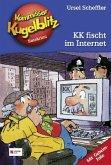 KK fischt im Internet / Kommissar Kugelblitz Bd.17