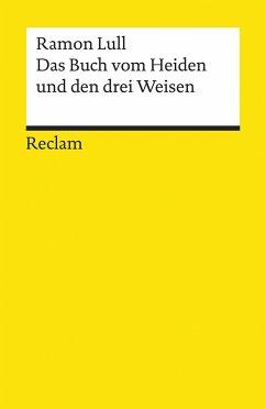 Das Buch vom Heiden und den drei Weisen - Lull, Ramon